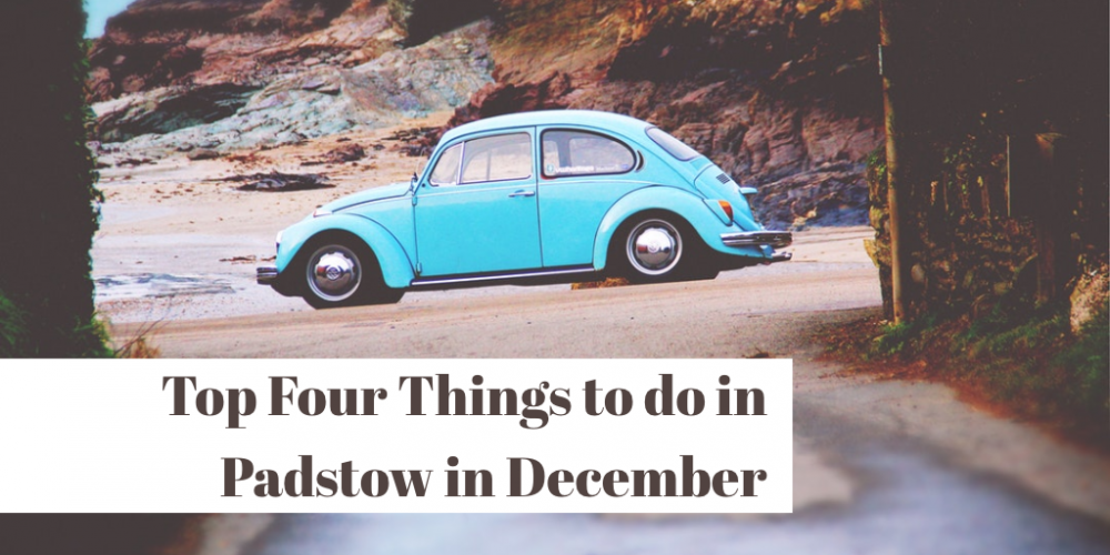 Top Four Things to do in Padstow in December