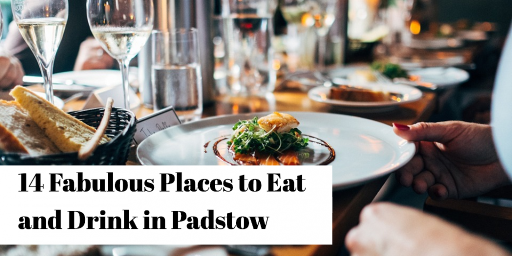 14 Fabulous Places to Eat and Drink in Padstow