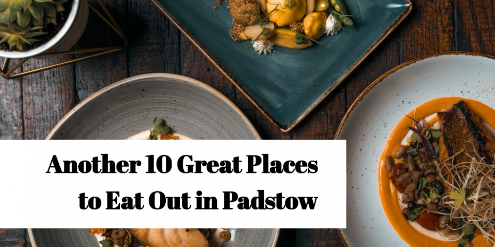 Another 10 Great Places to Eat Out in Padstow